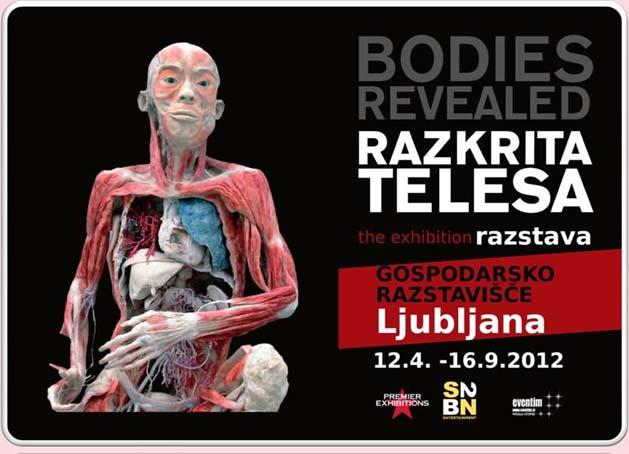 Izložba: Bodies Revealed 12. April – 16. Septembar 2012., Gospodarsko razstavišče, Ljubljana