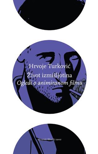 Predstavljanje nove knjige Hrvoje Turkovića 'Život izmišljotina – Ogledi o animiranom filmu'