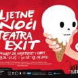 [ 28/06/2012 to 08/09/2012. ] Ljetne noći Teatra EXIT u Muzeju za umjetnost i obrt