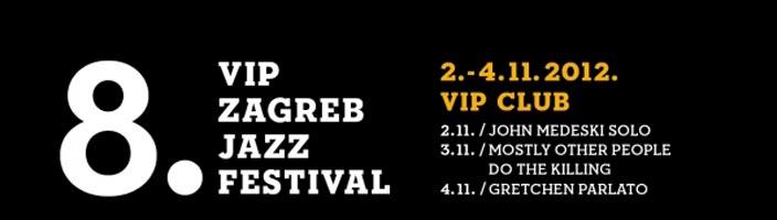 8. Vip Zagreb Jazz Festival od 2. do 4. studenog 2012. godine