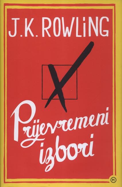 KNJIGA: J.K.ROWLING – PRIJEVREMENI IZBORI [osvrt Robert Tabula]