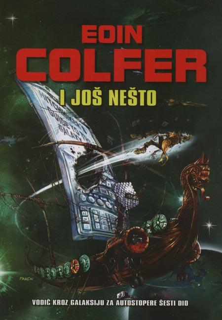 Knjiga: 'I još nešto' Eoina Colfera nastavak je slavne trilogije Douglasa Adamsa
