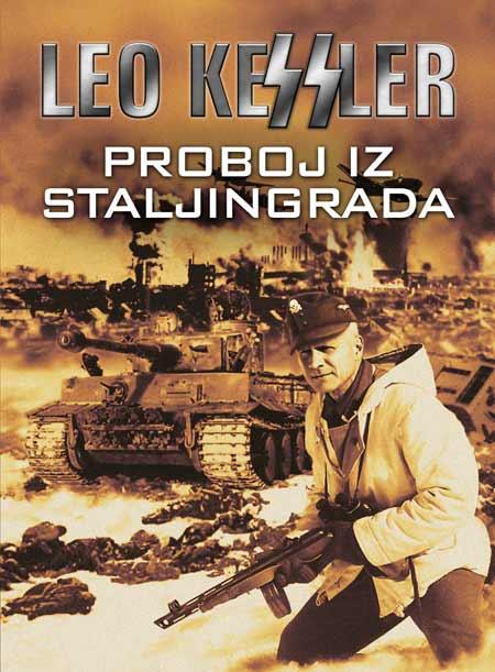Knjiga: 'Proboj iz Staljingrada' ratni je roman Lea Kesslera