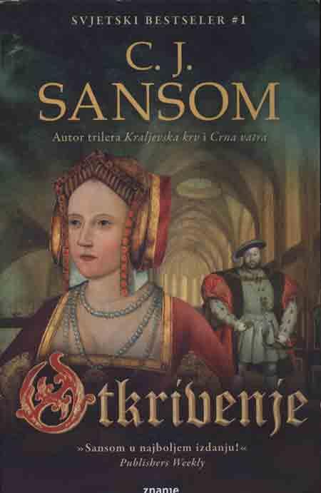 Knjiga: 'Otkrivenje' C.J. Sansoma napeti triler iz doba Henrika VIII.
