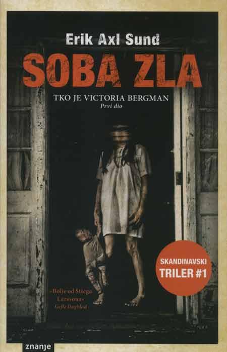 Knjiga: 'Soba zla' Erik Axl Sunda prvi dio trilogije 'Tko je Victoria Bergman'