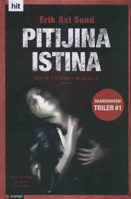 Knjiga: 'Pitijina istina' Erik Axl Sunda treća knjiga trilogije 'Tko je Victoria Bergman' u KDS-a