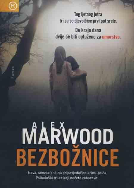Knjiga: 'Bezbožnice' Alex Marwood psihološki triler koji se ne zaboravlja