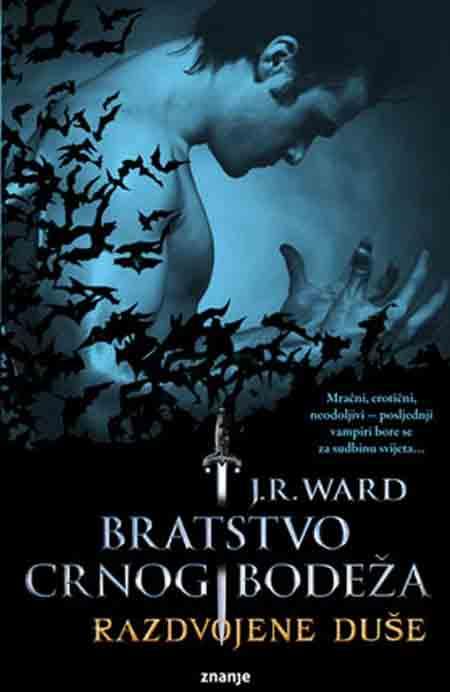 Knjiga: 'Bratstvo crnog bodeža – Razdvojene duše' J. R. Warda nastavak vampirske kronike