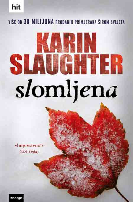 Knjiga: 'Slomljena' Karin Slaughter četvrti roman iz serijala o disleksičnom specijalnom agentu Willu Trentu
