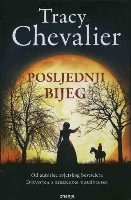 Knjiga: 'Posljednji bijeg' Tracy Chevalier o nesretnoj ljubavi