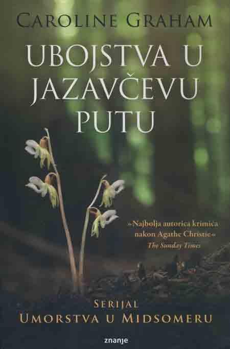 Knjiga: 'Ubojstva u Jazavčevu Putu' Caroline Graham prvi roman u serijalu o glavnom inspektoru Barnabyju