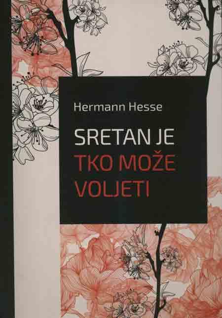 Knjiga: 'Sretan je tko može voljeti – O ljubavi' Hermanna Hessea