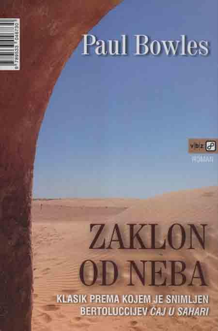 Knjiga: 'Zaklon od neba' Paula Bowlesa po kojoj je snimljen film 'Čaj u Sahari'