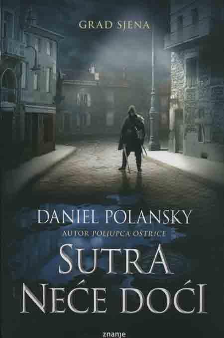 Knjiga: 'Sutra neće doći – Grad sjena' Daniela Polanskyog suvremeni, mračni fantasy u najboljem izdanju