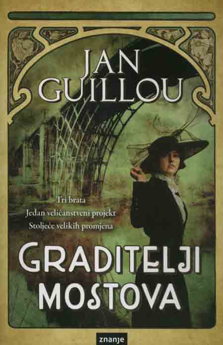 Knjiga: 'Graditelji mostova' Jana Guilloua priča o prvim godinama 20. stoljeća i početku ere tehnološkog napretka