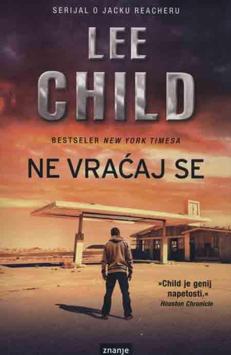 Knjiga: 'Ne vraćaj se' Lee Childa u kojoj je Jack Reacher žrtva vojno-špijunskog podzemlja