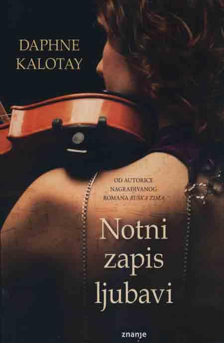 Knjiga: 'Notni zapis ljubavi' Daphne Kalotay ljubavna priča u svijetu klasične glazbe