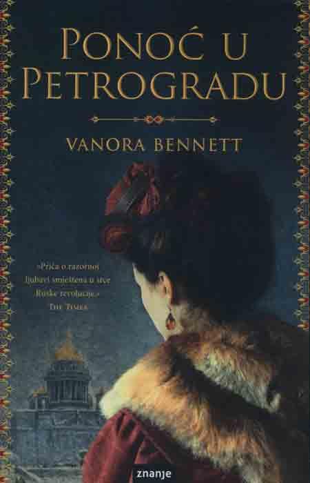 Knjiga: 'Ponoć u Petrogradu' Vanore Bennett ljubav u doba ruske revolucije