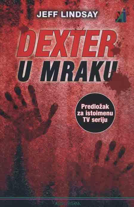Knjiga: 'Dexter u mraku' Jeffa Lindsayja na meti zlokobnog manijaka