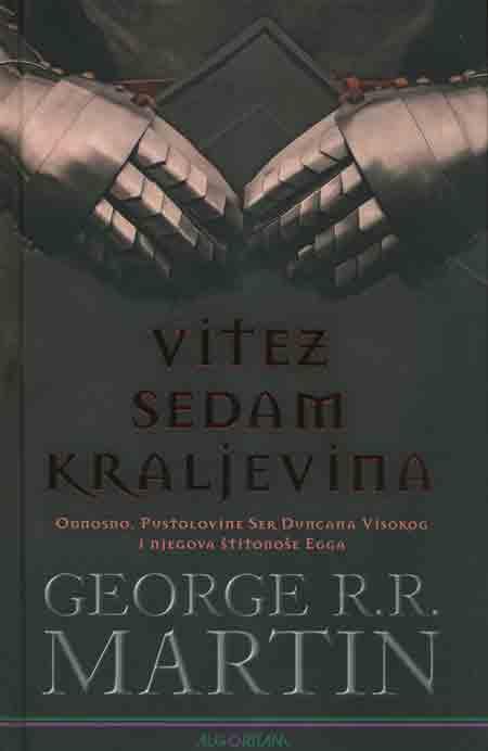 Knjiga: 'Vitez Sedam Kraljevina' Georgea R. R. Martina za ljubitelje fantasy literature
