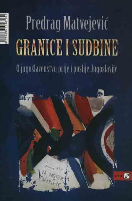 Knjiga: 'Granice i sudbine' Predraga Matvejevića o jugoslavenstvu prije i poslije Jugoslavije
