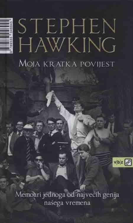 Knjiga: 'Moja kratka povijest' Stephena Hawkinga autobiografija najpoznatijeg kozmologa