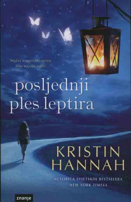 Knjiga: 'Posljednji ples leptira' Kristin Hannah obiteljska drama s tinejdžerima u glavnoj ulozi