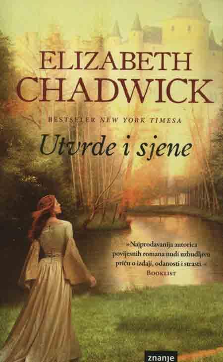 Knjiga: 'Utvrde i sjene' Elizabeth Chadwick povijesni roman u Engleskoj 12. stoljeća