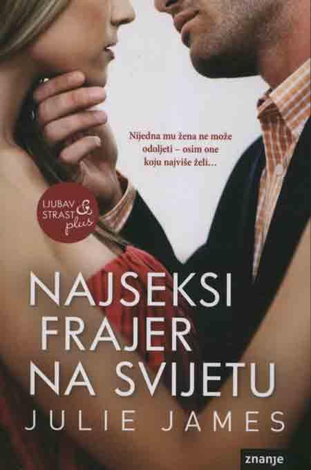 Knjiga: 'Najseksi frajer na svijetu' Julie James za fanove ljubića