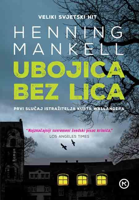 Knjiga: 'Ubojica bez lica' Henninga Mankella prvi roman u seriji romana o detektivu Wallanderu