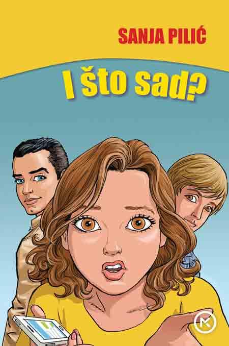 Roman 'I što sad?' namijenjen klincima od 5. do 8. razreda osnovne škole
