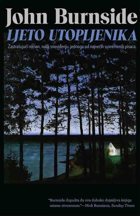 Knjiga: 'Ljeto utopljenika' Johna Burnsidea napeta je igra mraka i svijetla