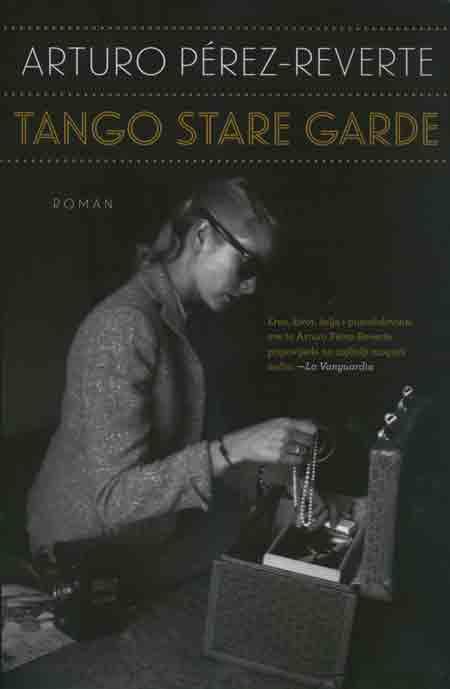Knjiga: 'Tango Stare garde' Arturo-Péreza Revertea strastvena priča o ljubavi, izdaji i spletkama