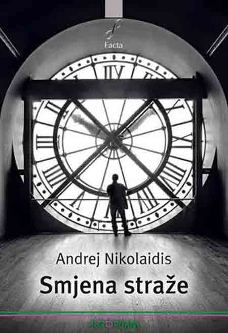 Objavljena nova knjiga Andreja Nikolaidisa 'Smjena straže'