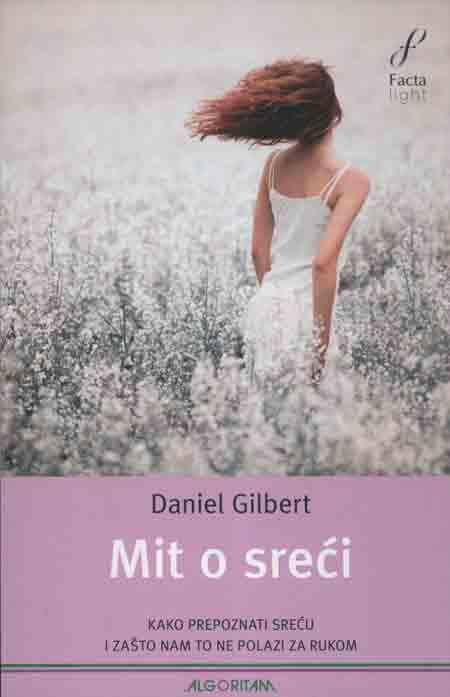 Knjiga: 'Mit o sreći' Daniela Gilberta savršen vodič i uvid u neke od najzanimljivijih istraživanja