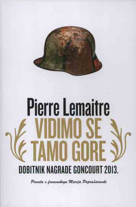 Knjiga: 'Vidimo se tamo gore' Pierra Lemaitrea o ratnim profiterima