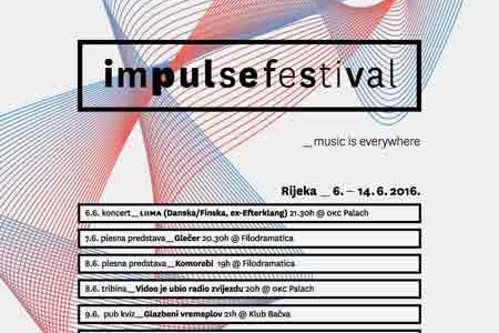 [ 06/06/2016 to 14/06/2016. ] IMPULSE FESTIVAL  Music is everywhere  Rijeka, 6. - 14. 6. 2016.  Iza naziva Impulse stoji višednevno festivalsko događanje kojem je osnovni cilj promocija urbane klupske kulture, posebno njezinog glazbenog segmenta. Za trećeg izdanja Impulse će se zaposjesti ukupno deset riječkih lokacija: OKC Palach, Art-kino Croatiu,Galeriju SKC, Filodrammaticu, Nemo pub, klubove Tunel, Život, Bačva, Pogon kulture i [...]