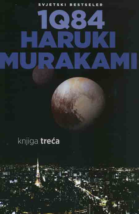 Knjiga: '1Q84 – Knjiga treća' Haruki Murakamija kritika ubrzanog tempa života, tehnološkog razvoja, nasilja i pohlepe