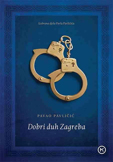 Prvo kolo izabranih djela Pavla Pavličića: Dobri duh Zagreba, Koraljna vrata, Kronika provincijskog kazališta, Dunav i Večernji akt