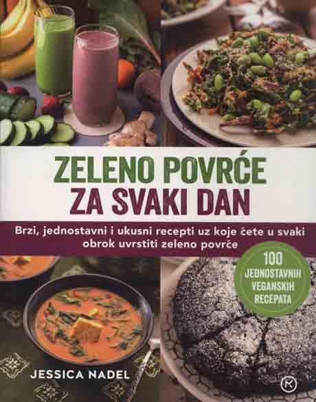 Knjiga: 'Zeleno povrće za svaki dan' Jessica Nadel upute za zdravu prehranu