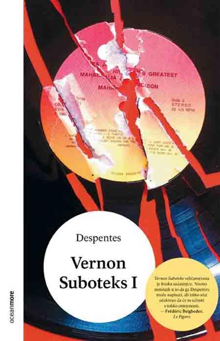 Knjiga: 'Vernon Suboteks I' Virginie Despentes priča o izgubljenom svijetu vinila
