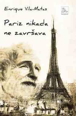Knjiga: 'Pariz nikada ne završava' Enriquea Vila-Matasa prirodna veza između stvarnosti i fikcije