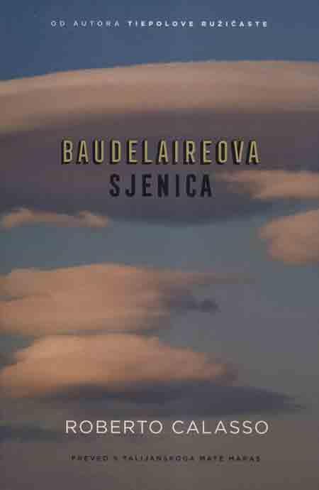 Knjiga: 'Baudelaireova sjenica' Roberta Calassoa o jednom razdoblju Pariza