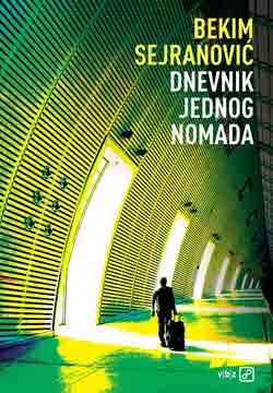 Knjiga: 'Dnevnik jednog nomada' Bekima Sejranovića o dilemama suvremenog izbjeglice